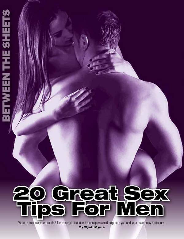 20 Great Sex Tips For Men